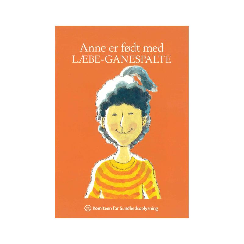 Anne er født med LÆBE-GANESPALTE (hæfte)