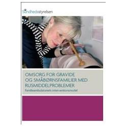 UDSOLGT Omsorg for gravide og småbørnsfamilier med rusmiddelproblemer (bog)