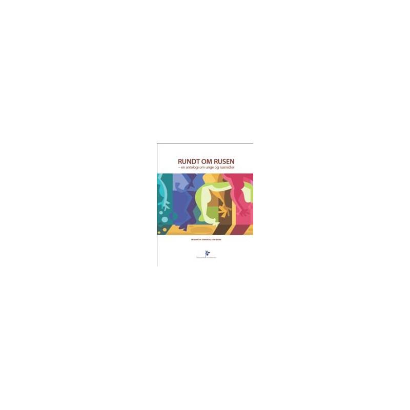 Rundt om rusen - en antologi om unge og rusmidler (bog)